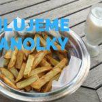 Recept – Hranolky na grilu