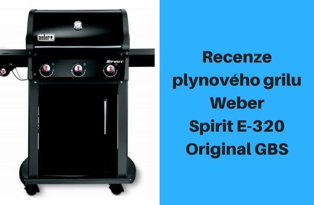 Recenze plynového grilu Weber Spirit E-320 Original GBS (1)