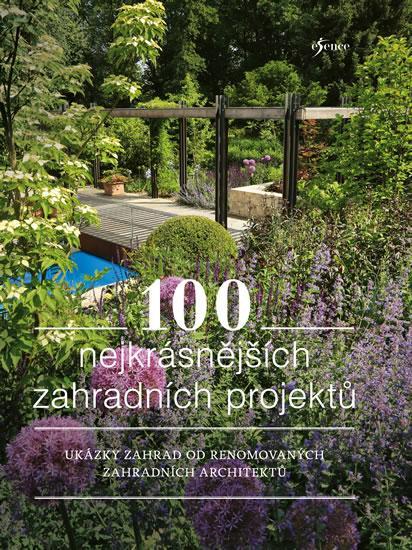 100 zahradních projektů: Ukázky zahrad od renomovaných zahradních architektů